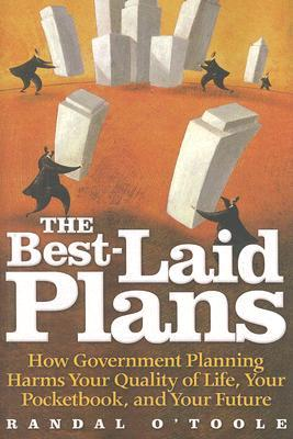 The Best-Laid Plans by Randal O'Toole