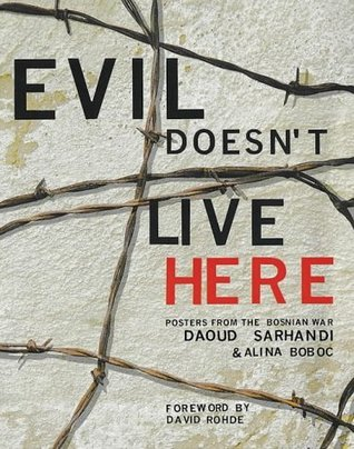 Evil Doesnt Live Here by Daoud Sarhandi