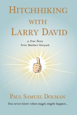 Hitchhiking With Larry David by Paul Dolman