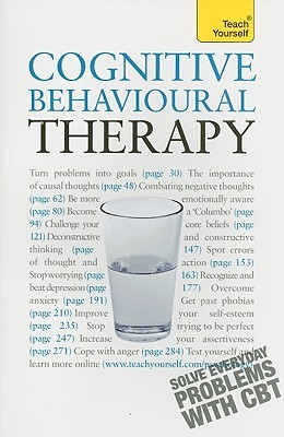 Cognitive Behavioural Therapy: A Teach Yourself Guide (Teach Yourself: General Reference)