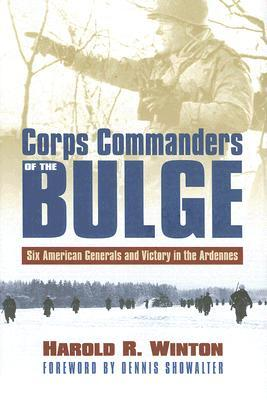 Corps Commanders of the Bulge by Harold R. Winton
