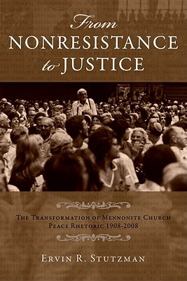 From Nonresistance to Justice by Ervin R. Stutzman