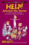 Help! Around the House: A Mother's Guide to Getting the Family to Pitch in and Clean Up