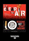 Let's Clear the Air: Reasons Not to Start Smoking