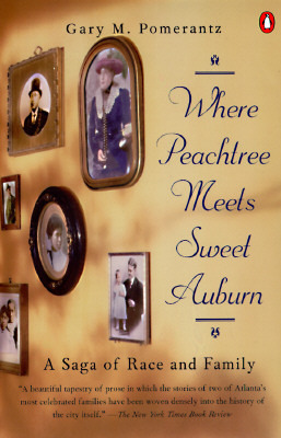 Where Peachtree Meets Sweet Auburn: A Saga of Race and Family