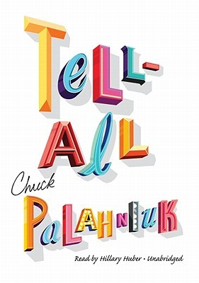 Tell All by Chuck Palahniuk