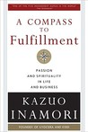 A Compass to Fulfillment: Passion and Spirituality in Life and Business