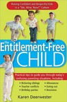 The Entitlement-Free Child: Positive Parenting Solutions for Raising Confident and Respectful Kids