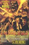 A Blazing World: The Unofficial Companion to the Second League of Extraordinary Gentlemen (The Unofficial Companion to the League of Extraordinary Gentlemen, #2)