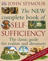 The New Complete Book of Self-Sufficiency. John Seymour with ... by John Seymour
