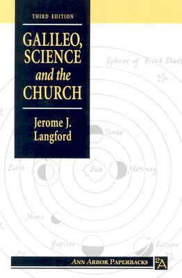 a review of jerome j langfords galilei science and the church Thus, we would concede that science and religion are indeed  in the  meantime, reviews by the holy  see jerome j langford, galileo, science and  the.