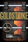 Goldstrike: A Thriller
