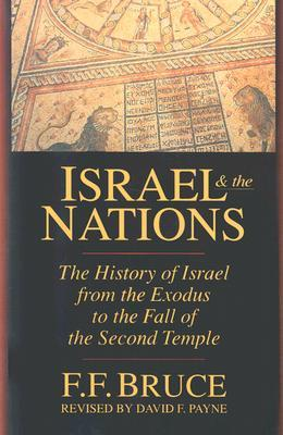 Israel and the Nations: The History of Israel from the Exodus to the Fall of the Second Temple