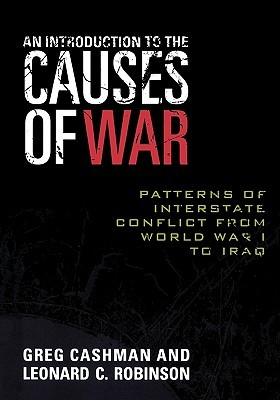 An Introduction to the Causes of War: Patterns of Interstate Conflict from World War I to Iraq