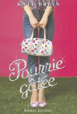 Pourrie gte by Kate Brian