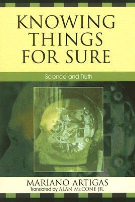 Knowing Things for Sure by Mariano Artigas