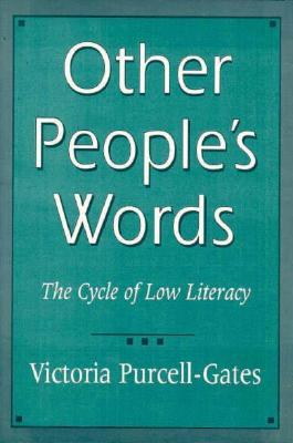 Other Peoples Words: The Cycle of Low Literacy