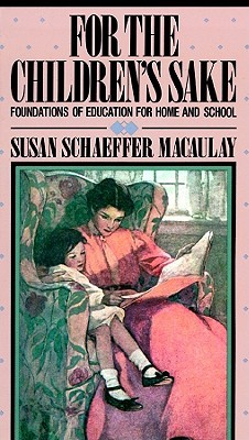 For Children's Sake by Susan Schaeffer McCaulay