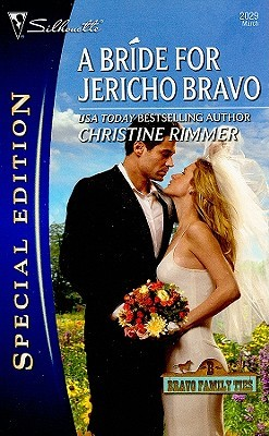 A Bride for Jericho Bravo (Bravo Family, #28) by Christine Rimmer