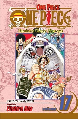 One Piece, Volume 17: Hiruluk's Cherry Blossoms (One Piece, #17)