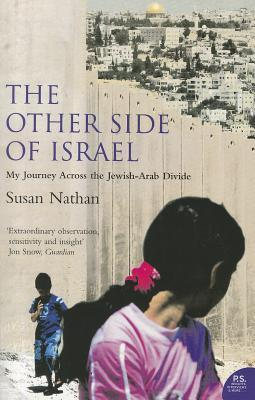 The Other Side of Israel: My Journey Across the Jewish-Arab Divide