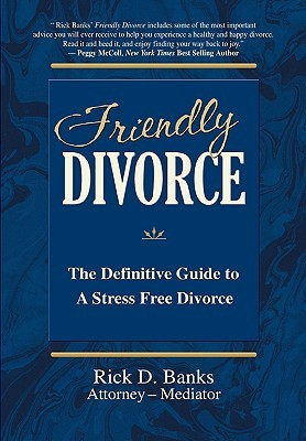 Friendly Divorce by Rick D. Banks