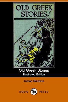 Old Greek Stories by James  Baldwin