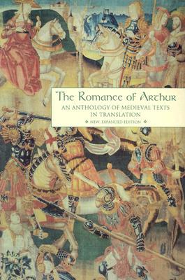 The Romance of Arthur, New, Expanded Edition by James J. Wilhelm