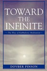 Toward the Infinite: The Way of Kabbalistic Meditation