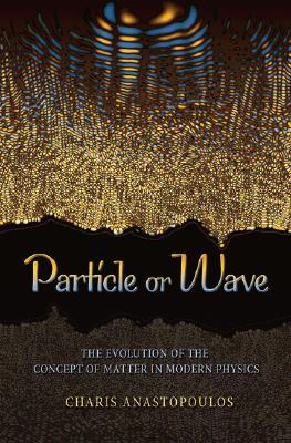 Particle or Wave by Charis Anastopoulos