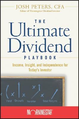 The Ultimate Dividend Playbook by Josh Peters
