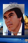Chalino: A Chronicle Play of Fulgor and Death