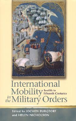 International Mobility in the Military Orders: Twelfth to Fifteenth Centuries