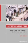 Cry of the Urban Poor: Reaching the Slums of Today's Mega-Cities