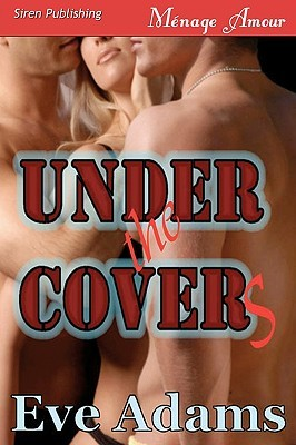 Under the Covers by Eve Adams