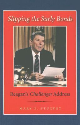 Slipping the Surly Bonds: Reagan�s Challenger Address