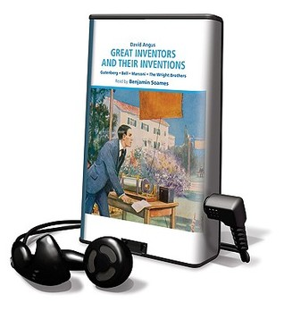 Great Inventors and Their Inventions by David Angus