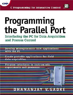 Programming the Parallel Port by Dhananjay V. Gadre