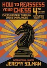 How to Reassess Your Chess: Chess Mastery Through Chess Imbalances