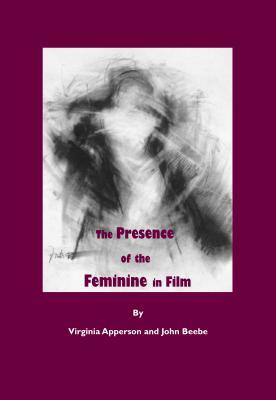 The Presence of the Feminine in Film