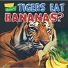 Why Don't Tigers Eat Bananas? (Animal Puzzlers)