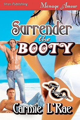 Surrender the Booty [Sand and Spurs 1] by Carmie L'Rae