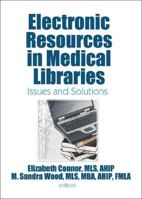 Electronic Resources in Medical Libraries: Issues and Solutions
