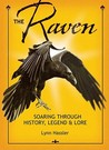 The Raven: Soaring Through History, Legend & Lore