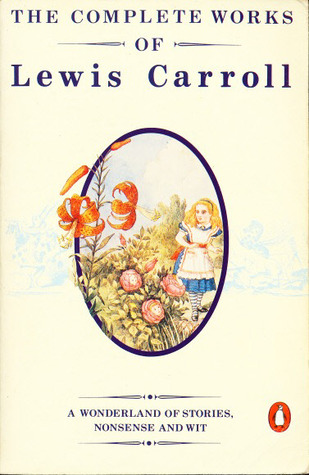 The Complete Works of Lewis Carroll by Lewis Carroll