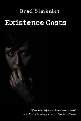 Existence Costs by Brad Simkulet