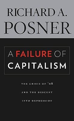 A Failure of Capitalism by Richard A. Posner
