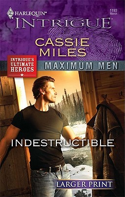 Indestructible by Cassie Miles