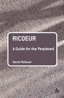 Ricoeur: A Guide for the Perplexed Guides for the Perplexed