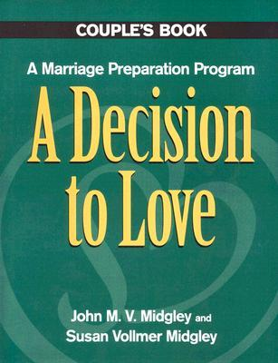 A Decision to Love Couples Book by John M. Midgley